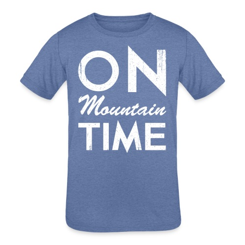 On Mountain Time - Kids' Tri-Blend T-Shirt