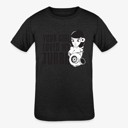 you girl loves my turbo - Kids' Tri-Blend T-Shirt
