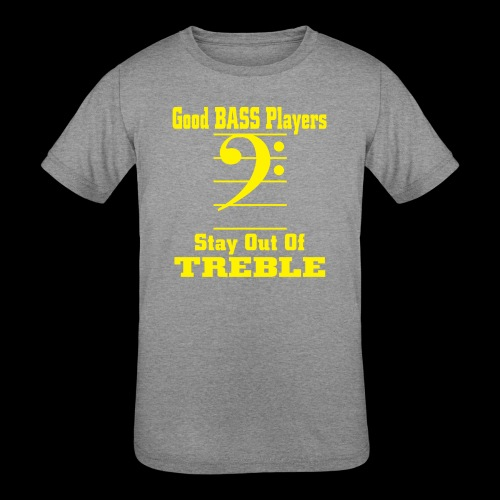 bass players stay out of treble - Kids' Tri-Blend T-Shirt
