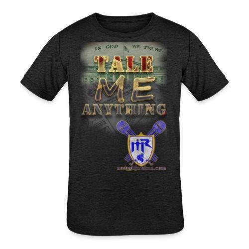 Tale Me Anything - Kids' Tri-Blend T-Shirt