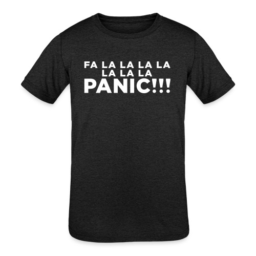 Funny ADHD Panic Attack Quote - Kids' Tri-Blend T-Shirt