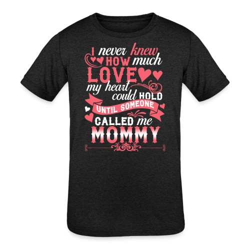 I Never Knew How Much Love My Heart Could Hold - Kids' Tri-Blend T-Shirt
