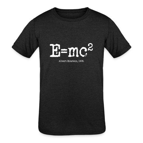 E=mc2 - Kids' Tri-Blend T-Shirt