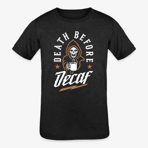 Death Before Decaf - Kids' Tri-Blend T-Shirt