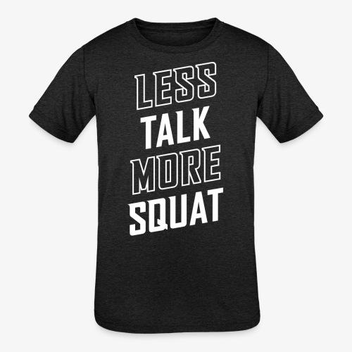 Less Talk More Squat - Kids' Tri-Blend T-Shirt