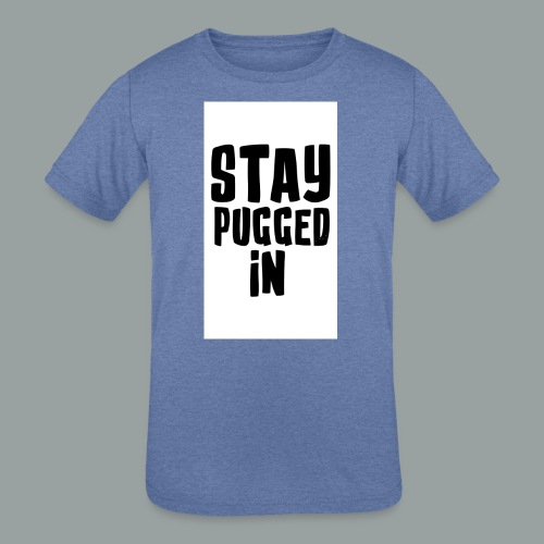 Stay Pugged In Clothing - Kids' Tri-Blend T-Shirt