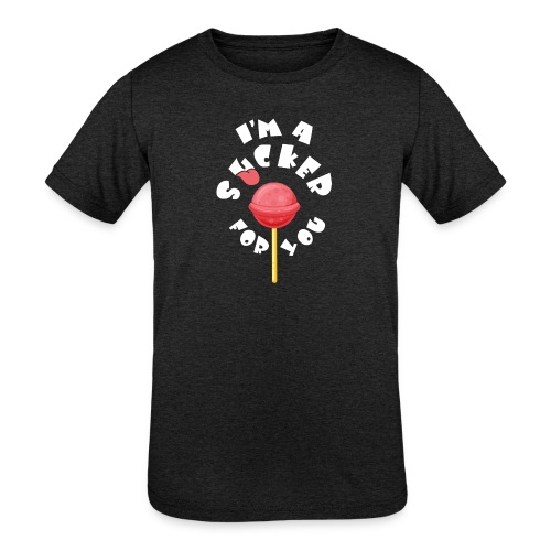 Im A Sucker For You - Kids' Tri-Blend T-Shirt