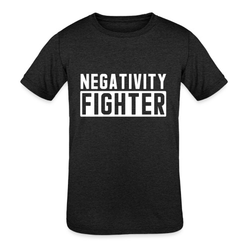 Negativity Fighter & Positivity League Member ! - Kids' Tri-Blend T-Shirt