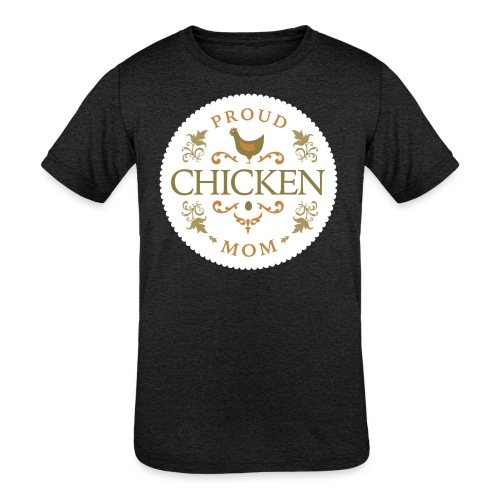 proud chicken mom - Kids' Tri-Blend T-Shirt