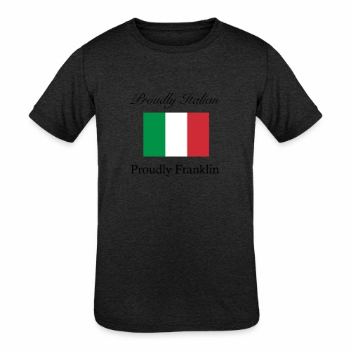 Proudly Italian, Proudly Franklin - Kids' Tri-Blend T-Shirt
