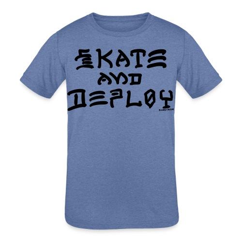 Skate and Deploy - Kids' Tri-Blend T-Shirt