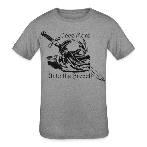 Once More... Unto the Breach Medieval T-shirt - Kids' Tri-Blend T-Shirt