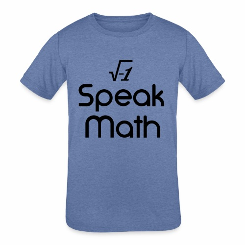 i Speak Math - Kids' Tri-Blend T-Shirt