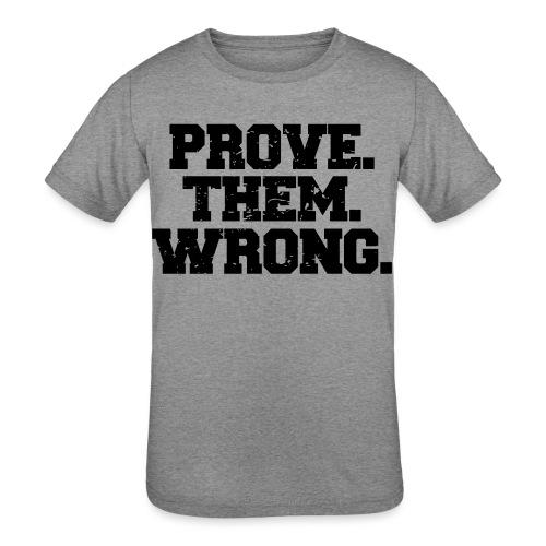 Prove Them Wrong sport gym athlete - Kids' Tri-Blend T-Shirt