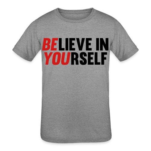 Believe in Yourself - Kids' Tri-Blend T-Shirt