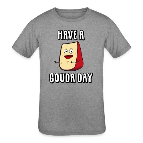 Have A Gouda Day - Kids' Tri-Blend T-Shirt