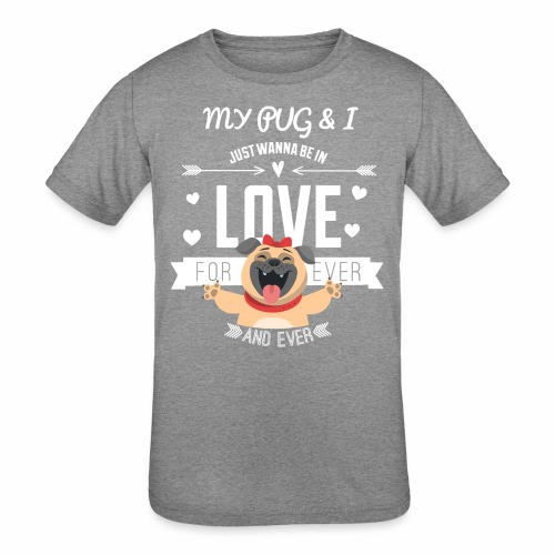 In love with my PUG - Kids' Tri-Blend T-Shirt