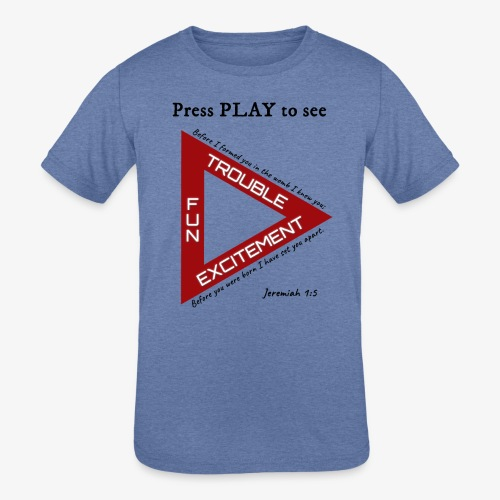 Press PLAY to See - Kids' Tri-Blend T-Shirt