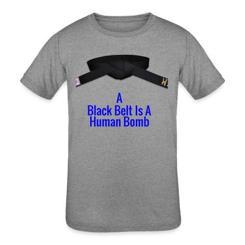 A Blackbelt Is A Human Bomb - Kids' Tri-Blend T-Shirt