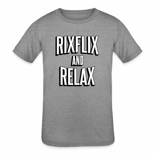 RixFlix and Relax - Kids' Tri-Blend T-Shirt