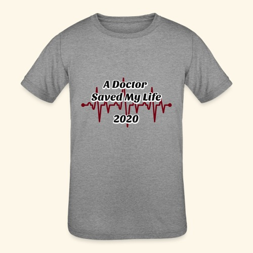 A Doctor Saved My Life in 2020 - Kids' Tri-Blend T-Shirt