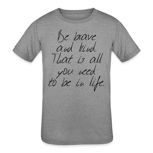 Brave & kind - Kids' Tri-Blend T-Shirt