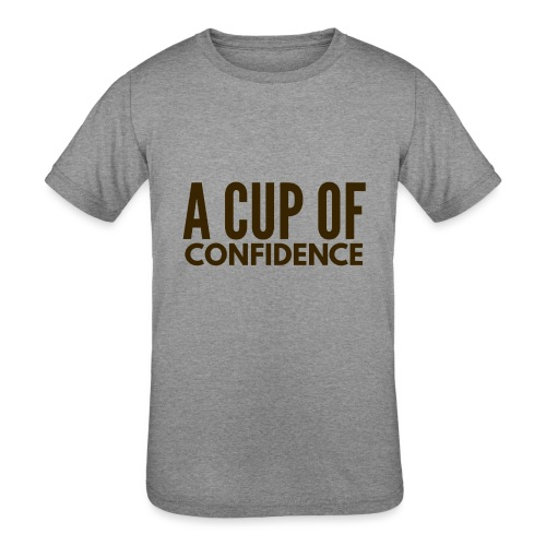A Cup Of Confidence - Kids' Tri-Blend T-Shirt