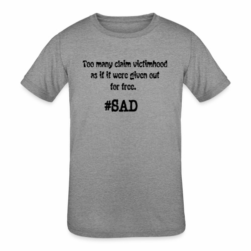Too many claim victimhood 2 - Kids' Tri-Blend T-Shirt