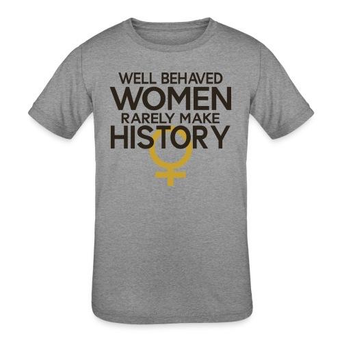 Well Behaved Women Rarely - Kids' Tri-Blend T-Shirt