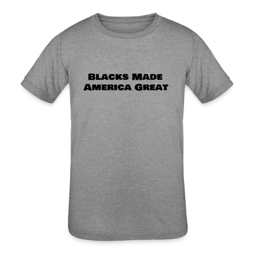 (blacks_made_america) - Kids' Tri-Blend T-Shirt