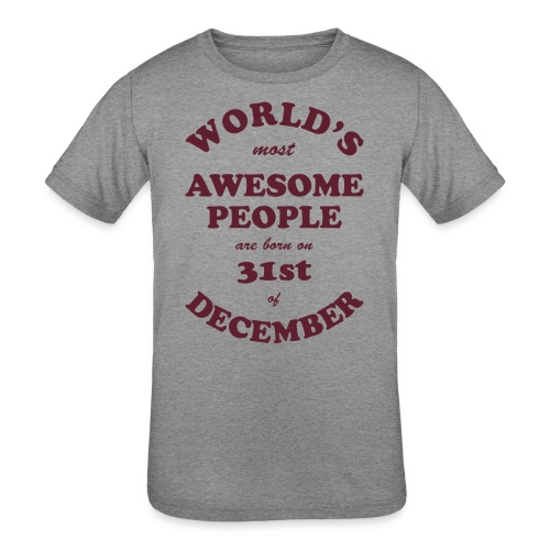 Most Awesome People are born on 31st of December - Kids' Tri-Blend T-Shirt