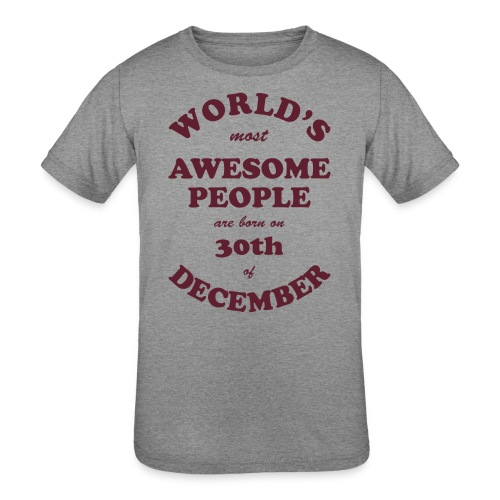 Most Awesome People are born on 30th of December - Kids' Tri-Blend T-Shirt