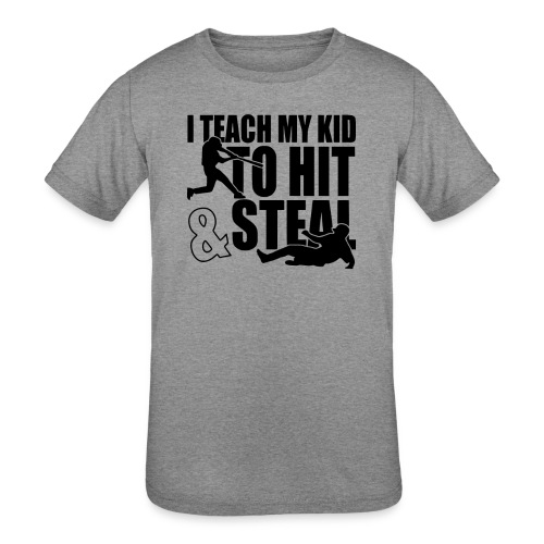 I Teach My Kid to Hit and Steal Baseball - Kids' Tri-Blend T-Shirt