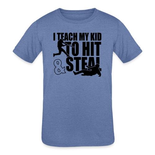 I Teach My Kid to Hit and Steal Baseball - Kids' Tri-Blend T-Shirt