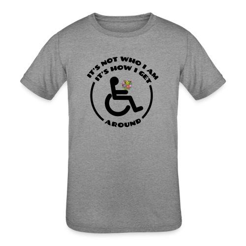 My wheelchair it's just how get around - Kids' Tri-Blend T-Shirt