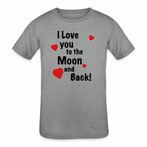 I Love You to the Moon and Back - Kids' Tri-Blend T-Shirt