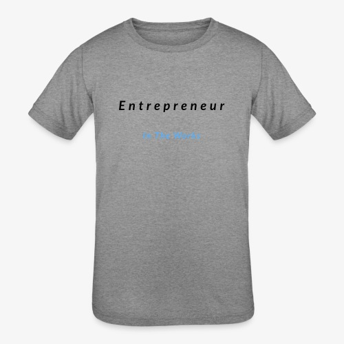 Entrepreneur In The Works - Kids' Tri-Blend T-Shirt
