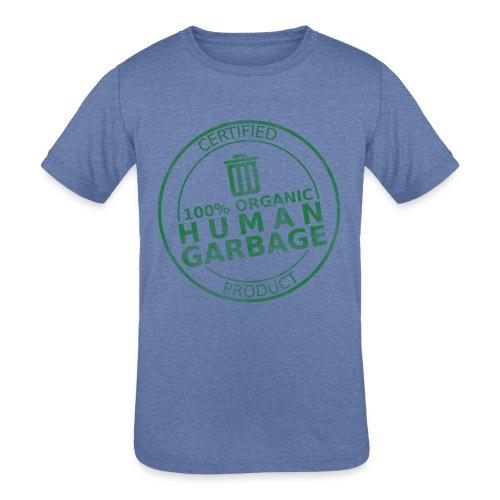 100% Human Garbage - Kids' Tri-Blend T-Shirt