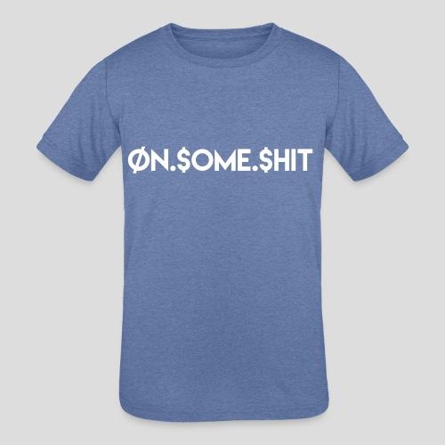 ON SOME SHIT Logo (White Logo Only) - Kids' Tri-Blend T-Shirt
