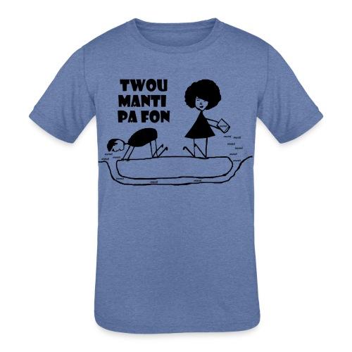 Twou_manti_pa_fon - Kids' Tri-Blend T-Shirt