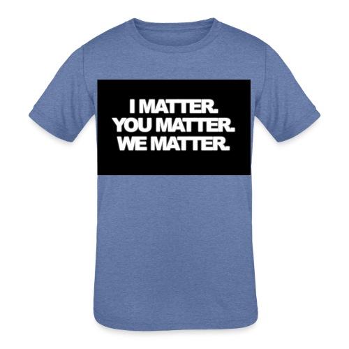 We matter - Kids' Tri-Blend T-Shirt