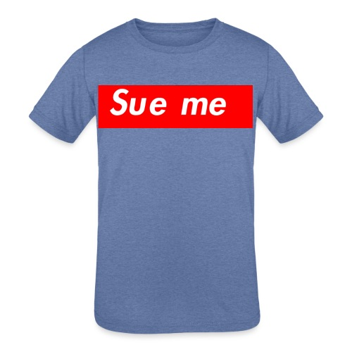 sue me (supreme parody) - Kids' Tri-Blend T-Shirt
