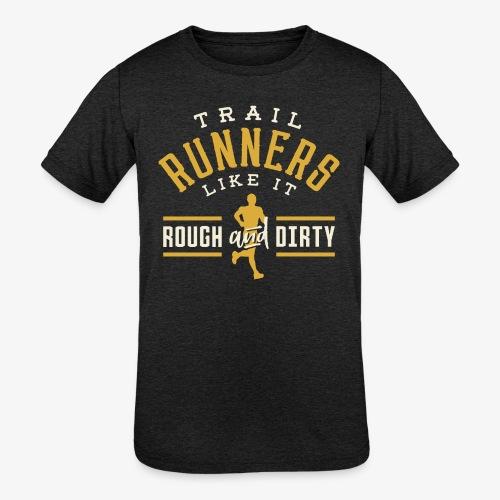 Trail Runners Like It Rough & Dirty - Kids' Tri-Blend T-Shirt