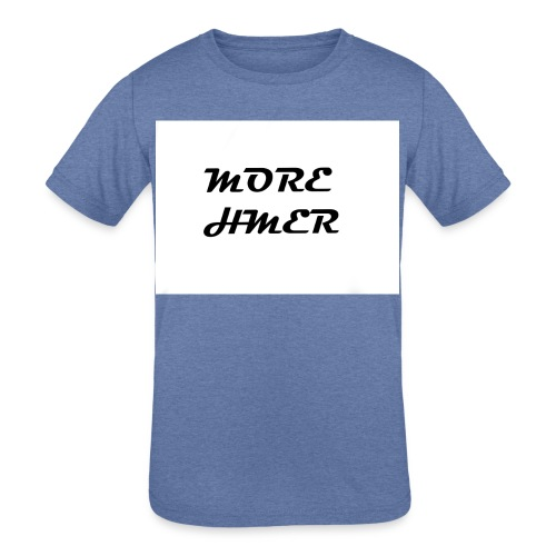 MORE HMER - Kids' Tri-Blend T-Shirt