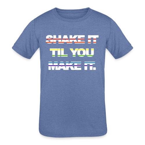 shake It Til You Make It - Kids' Tri-Blend T-Shirt