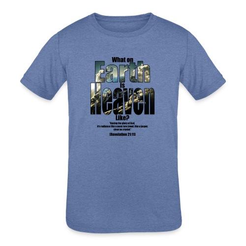 What on earth is heaven like? - Kids' Tri-Blend T-Shirt