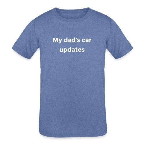 My dad's car updates - Kids' Tri-Blend T-Shirt