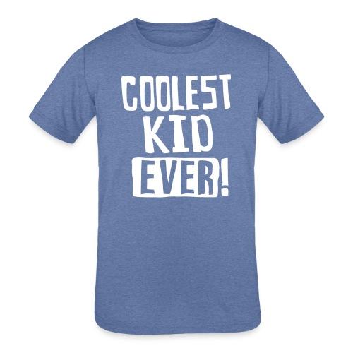 Coolest kid ever - Kids' Tri-Blend T-Shirt