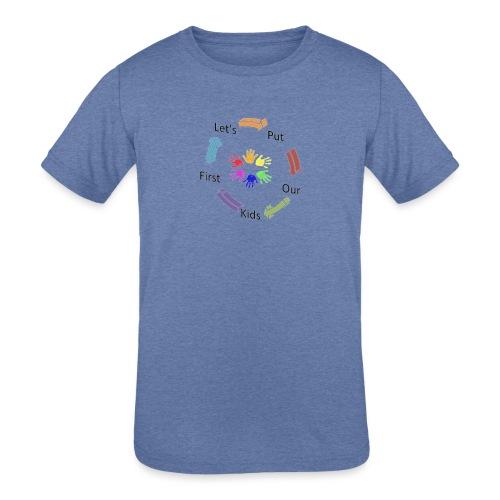 Let's Put Our Kids First - Kids' Tri-Blend T-Shirt
