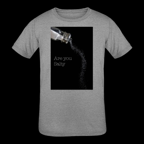 E1EC8123 AF44 4433 A6FE 5DD8FBC5CCFE Are you Salty - Kids' Tri-Blend T-Shirt